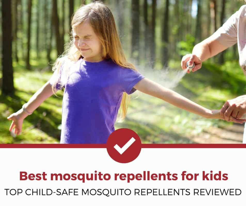 Top child-safe mosquito repellents reviewed!