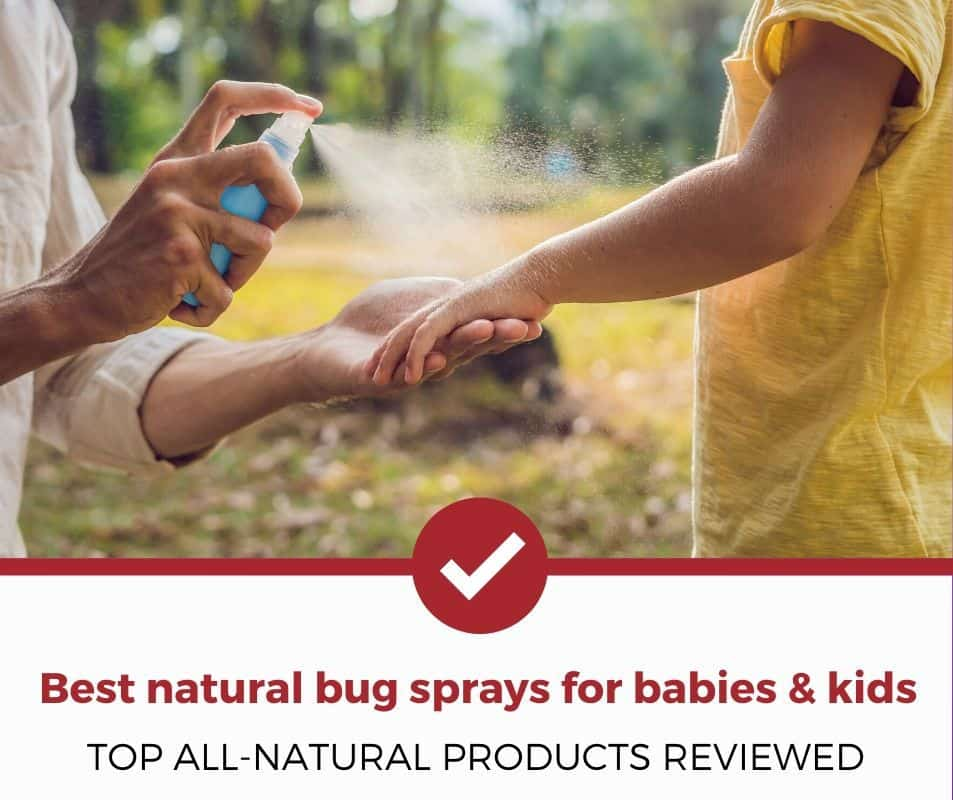 The top all-natural, kid-safe bug sprays reviewed!